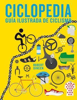 CICLOPEDIA. GUIA ILUSTRADA DE CICLISMO
