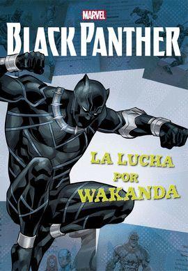 BLACK PANTHER. LA LUCHA POR WAKANDA