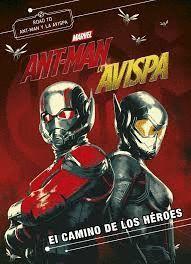 ANT-MAN Y LA AVISPA. NOVELA. EL CAMINO DE LOS HERO