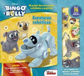 BINGO Y ROLLY. AVENTURAS ROBOTICAS CUENTO CON PEGATINAS