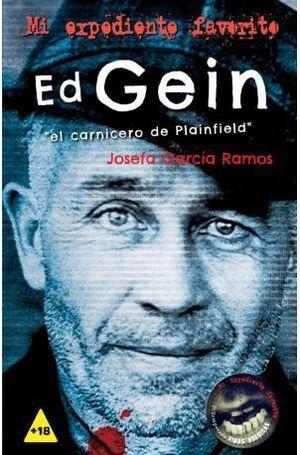 ED GEIN. EL CARNICERO DE PLAINFIELD