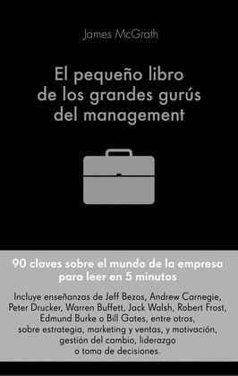 PEQUEÑO LIBRO DE LOS GRANDES GURUS DEL MANAGEMENT, EL