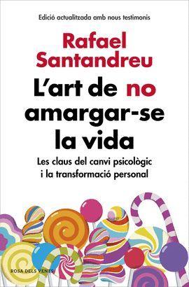 ART DE NO AMARGAR-SE LA VIDA, L'  (EDICIÓ ACTUALITZADA AMB NOUS TESTIMONIS)