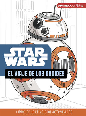 STAR WARS. EL VIAJE DE LOS DROIDES (LIBRO EDUCATIVO DISNEY CON ACTIVIDADES)