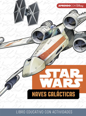 STAR WARS. NAVES GALÁCTICAS.