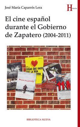 CINE ESPAÑOL DURANTE EL GOBIERNO DE ZAPATERO, EL (2004-2011)
