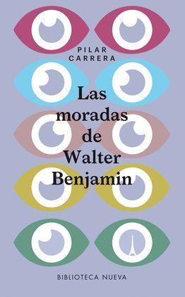 MORADAS DE WALTER BENJAMIN, LAS