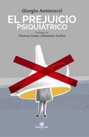 PREJUICIO PSIQUIATRICO, EL