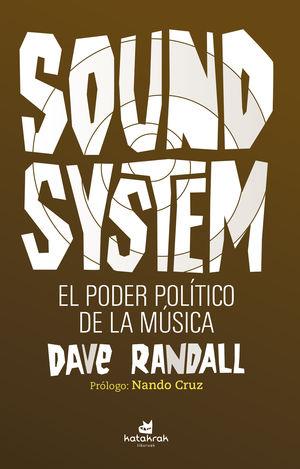 SOUND SYSTEN. EL PODER POLITICO DE LA MUSICA