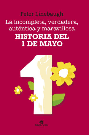 INCOMPLETA, VERDADERA, AUTÉNTICA Y MARAVILLOSA HISTORIA DEL PRIMERO DE MAYO, LA