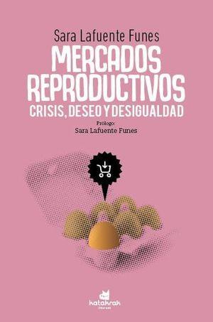 MERCADOS REPRODUCTIVOS: CRISIS, DESEO Y DESIGUALDAD