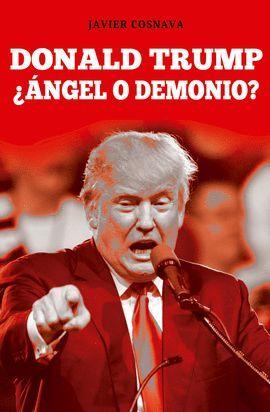 DONALD TRUMP ¿ANGEL O DEMONIO?