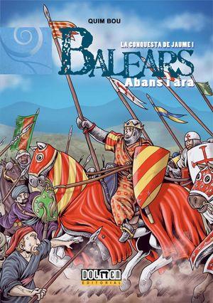 BALEARS ABANS I ARA VOL. 07 - LA CONQUESTA DE JAUME I