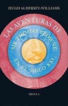 AVENTURAS DE SIR THOMAS BROWNE EN EL SIGLO XXI, LAS