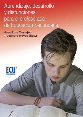 APRNDIZAJE DESARROLLO Y DISFUNCIONES PARA EL PROFESORADO DE EDUCACION SECUNDARIA