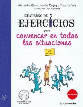 CUADERNO DE EJERCICIOS PARA CONVENCER EN TODAS LAS SITUACIONES
