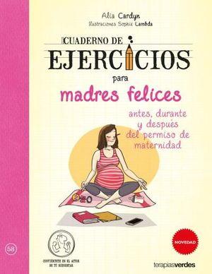 MADRES FELICES, CUADERNO DE EJERCICIOS PARA