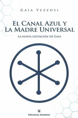 CANAL AZUL Y LA MADRE UNIVERSAL, EL