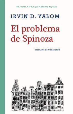 PROBLEMA DE SPINOZA, EL (CATALÀ)