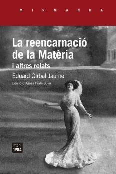 REENCARNACIÓ DE LA MATÈRIA I ALTRES RELATS, LA