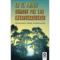 EN EL PAITITI, GUIADOS POR LOS EXTRATERRESTRES