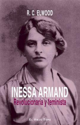 INESSA ARMAND. REVOLUCIONARIA Y FEMINISTA