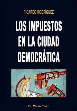 IMPUESTOS EN LA CIUDAD DEMOCRÁTICA, LOS
