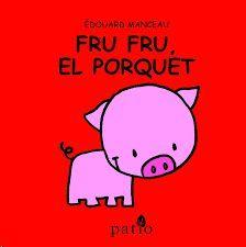 FRU FRU, EL PORQUET