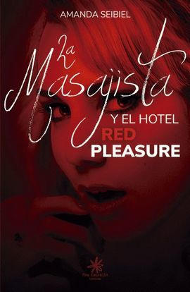 MASAJISTA Y EL HOTEL RED PLEASURE, EL