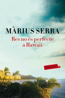 RES NO ÉS PERFECTE A HAWAII