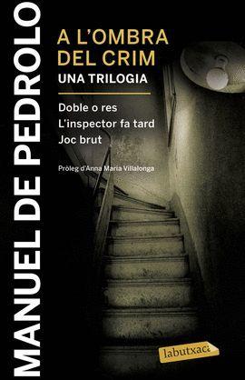 A L'OMBRA DEL CRIM: DOBLE O RES/ L'INSPECTOR FA TARD / JOC BRUT