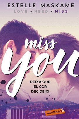 MISS YOU. DEIXA QUE EL COR DECIDEIXI