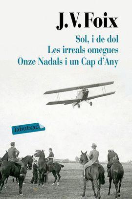SOL, I DE DOL/ LES IRREALS OMEGUES/ ONZE NADALS I UN CAP D'ANY