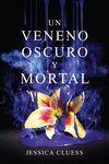 VENENO OSCURO Y MORTAL, UN