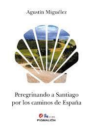 PEREGRINANDO A SANTIAGO POR LOS CAMINOS DE ESPAÑA
