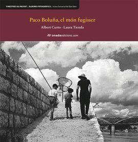 PACO BOLUÑA, EL MÓN FUGISSER