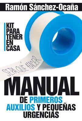 MANUAL DE PRIMEROS AUXILIOS Y PEQUEÑAS URGENCIAS
