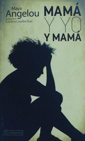 MAMÁ Y YO Y MAMÁ