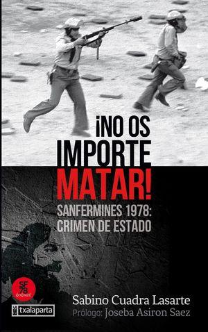 NO OS IMPORTE MATAR!