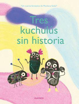 TRES KUCHULÚS SIN HISTORIA
