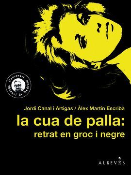 CUA DE PALLA, LA: RETRAT EN GROC I NEGRE