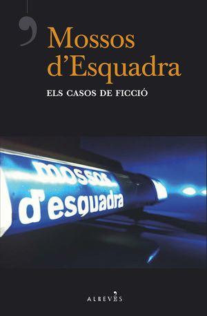 MOSSOS D'ESQUADRA - ELS CASOS DE FICCIÓ