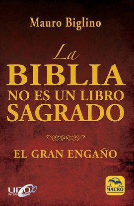 BIBLIA NO ES UN LIBRO SAGRADO, LA