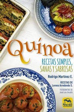QUÍNOA. RECETAS SIMPLES, SANAS Y SABROSAS