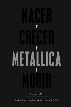 NACER + CRECER + METALLICA + MORIR