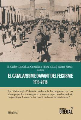 CATALANISME DAVANT EL FEIXISME (1919-2018), EL