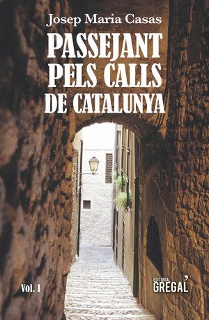 PASSEJANT PELS CALLS DE CATALUNYA, VOLUM 1