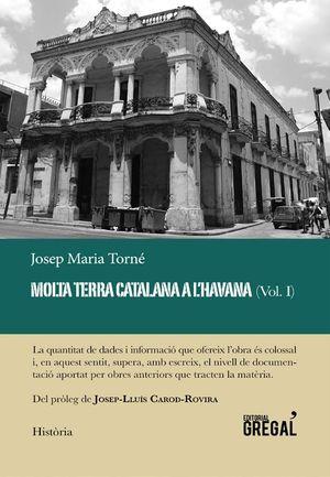 MOLTA TERRA CATALANA A L'HAVANA (VOL. I)