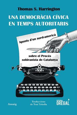 DEMOCRÀCIA CÍVICA EN TEMPS AUTORITARIS, UNA