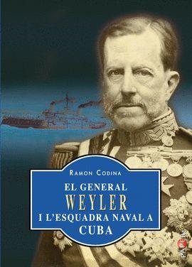 GENERAL WEYLER I L´ESQUADRA NAVAL A CUBA, EL